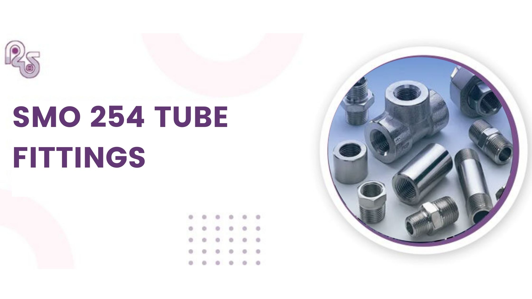 What you need to know about SMO 254 TUBE FITTINGS